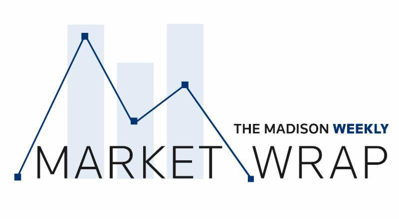 The Madison Weekly Market Wrap
